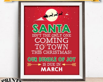 Santa Isn't the Only One Coming to Town Christmas Pregnancy Announcement, Santa's Sleigh, Red, Baby due MARCH Dated PRINTABLE Sign <ID>