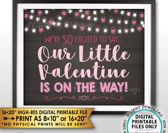 Valentine's Day Pregnancy Announcement Sign We're So Excited to say Our Little Valentine is on the Way, Chalkboard Style PRINTABLE Sign <ID>