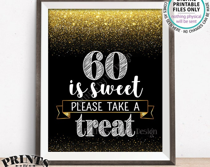"""60th Birthday, 60 is Sweet Please Take a Treat Sixtieth Party Decor, 60th Anniversary, PRINTABLE Black & Gold Glitter 8x10"""" 60 Sign <ID>"""