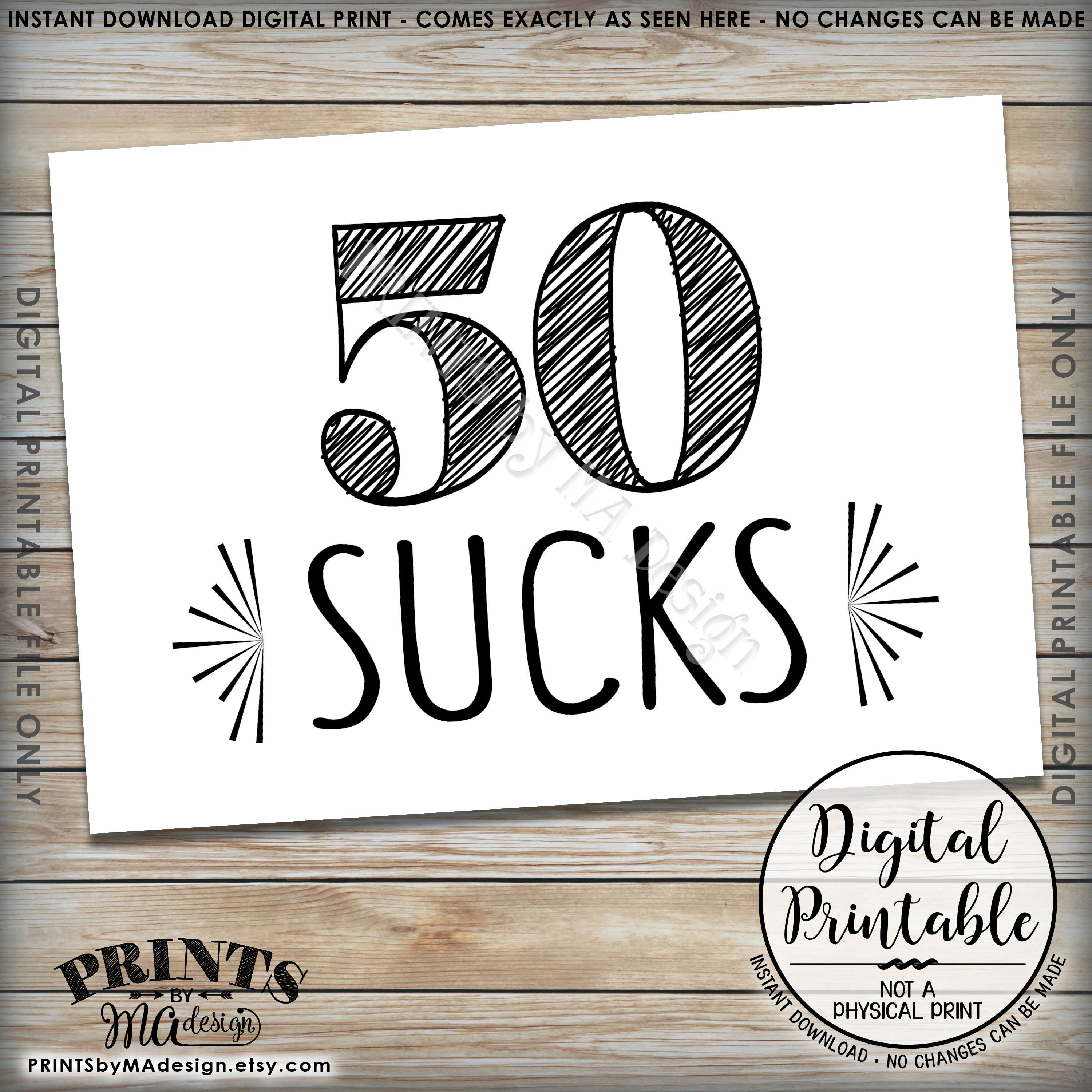 photograph about Free Printable 50th Birthday Signs known as 50th Birthday Symptoms, 50 Sucks 50 Blows 50 Can Kiss It, 50th