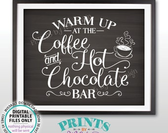 """Coffee and Hot Chocolate Sign, Warm Up at the Coffee & Hot Chocolate Bar, Coffee Sign, PRINTABLE 8x10/16x20"""" Chalkboard Style Sign <ID>"""