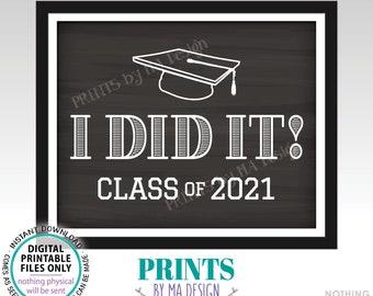 "I Did It! Class of 2021 Sign, High School Graduation or College Graduation, PRINTABLE 8x10/16x20"" Chalkboard Style 2021 Grad Sign <ID>"