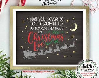 """May You Never Be Too Grown Up To Search The Skies On Christmas Eve, Look for Santa, Chalkboard Style PRINTABLE 8x10/16x20"""" Xmas Sign <ID>"""