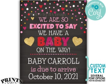 Valentine's Day Pregnancy Announcement, Excited to say a Baby is on the Way, PRINTABLE Chalkboard Style Sign <Edit Yourself with Corjl>