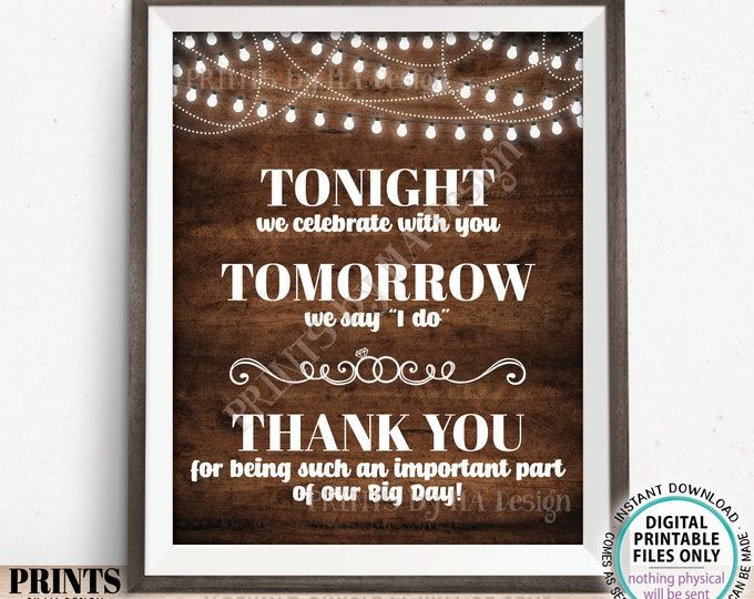 """Tonight We Celebrate With You Tomorrow We Say I Do Rehearsal Dinner Sign, Wedding Thanks, PRINTABLE 8x10/16x20"""" Rustic Wood Style Sign <ID>"""