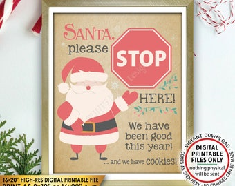 """Santa Stop Here Sign, Stop Here We Have Been Good Cookies Old Paper Santa Claus Sign, PRINTABLE 8x10/16x20"""" Instant Download Christmas Sign"""