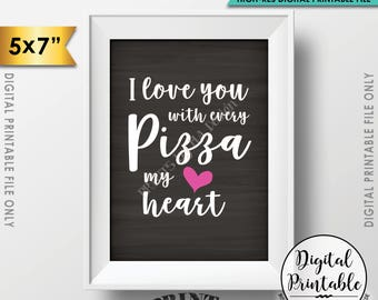 "Pizza Sign, I love You with Every Pizza my Heart, Late Night Wedding Pizza Party Sign, Chalkboard Style PRINTABLE 5x7"" Instant Download"
