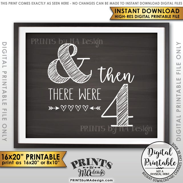 "And Then There Were Four Pregnancy Announcement, There Were 4 Sign, Family of 4, PRINTABLE 8x10/16x20"" Chalkboard Style Reveal Sign <ID>"
