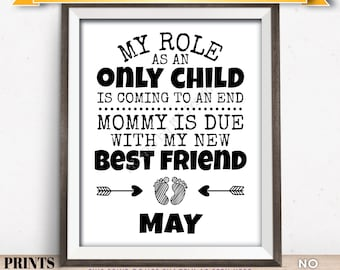 Baby Number 2 Pregnancy Announcement, My Role as an Only Child is Coming to an End in MAY Dated PRINTABLE Baby #2 Reveal Sign <ID>