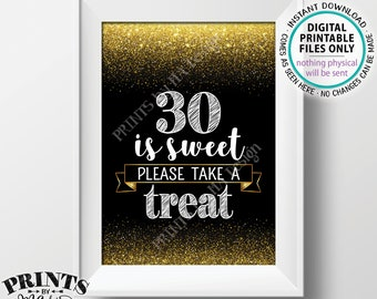 """30th Birthday, 30 is Sweet Please Take a Treat Thirtieth Party Decor, 30th Anniversary, PRINTABLE Black & Gold Glitter 5x7"""" 30 Sign <ID>"""