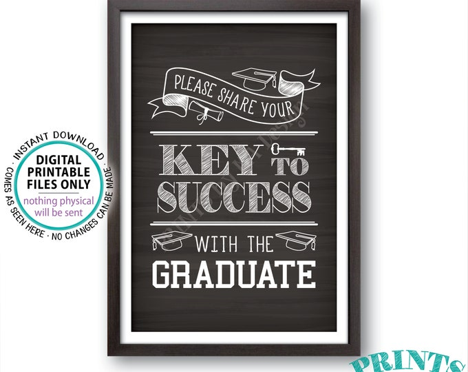 """Please share your Key to Success with the Graduate Sign, Advice for Grad, Graduation Party Decor, PRINTABLE 4x6"""" Chalkboard Style Sign <ID>"""