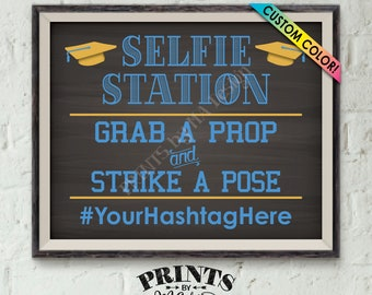 "Graduation Selfie Station Sign, Grab a Prop, Share on Social Media Instagram Facebook, Chalkboard Style PRINTABLE 8x10/16x20"" Hashtag Sign"