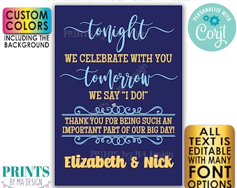 Rehearsal Dinner Sign, Tonight We Celebrate With You Tomorrow We Say I Do, Custom Colors, PRINTABLE A1 Size Sign <Edit Yourself w/Corjl>