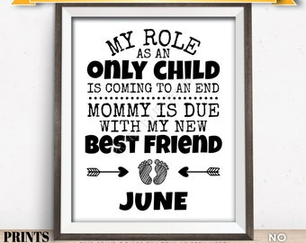 Baby Number 2 Pregnancy Announcement, My Role as an Only Child is Coming to an End in JUNE Dated PRINTABLE Baby #2 Reveal Sign <ID>