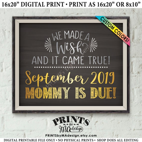 "Pregnancy Announcement, We Made a Wish and It Came True Mommy is Due, Custom Colors, PRINTABLE 8x10/16x20"" Chalkboard Style Baby Reveal Sign"