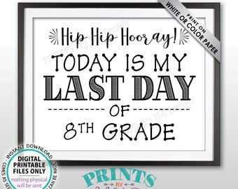 """SALE! Last Day of School Sign, Last Day of 8th Grade Sign, School's Out, Last Day of Eighth Grade Sign, Black Text PRINTABLE 8.5x11"""" Sign"""