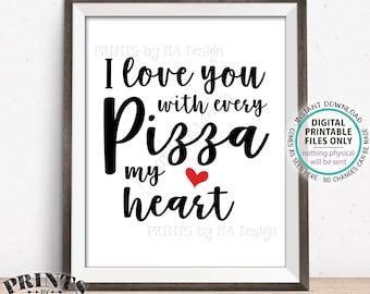 """Pizza Sign, I Love You with every Pizza my Heart, Late Night Wedding Pizza Party, PRINTABLE 8x10"""" Sign <ID>"""