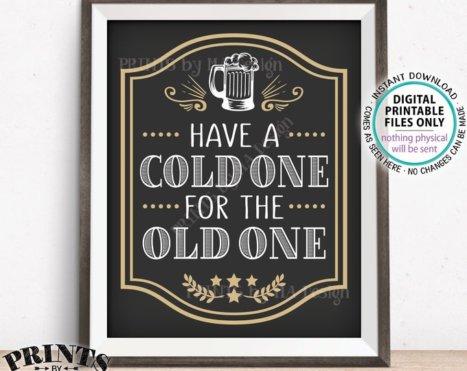 """Beer Birthday Sign, Have a Cold One for the Old One Birthday Party Sign, Cheers and Beers, Beer Mug, B-day Decor, PRINTABLE 8x10"""" Sign <ID>"""