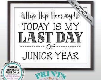 """SALE! Last Day of School Sign, Last Day of Junior Year Sign, School's Out, Last Day of 11th Grade Sign, Black Text PRINTABLE 8.5x11"""" Sign"""