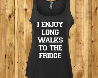I Enjoy Long Walks To The Fridge, Funny Workout Quote, Ladies Summer Vest, Womens Fitness Tank, Enjoy Walking Tank Top, Girlfriend Wife Gift
