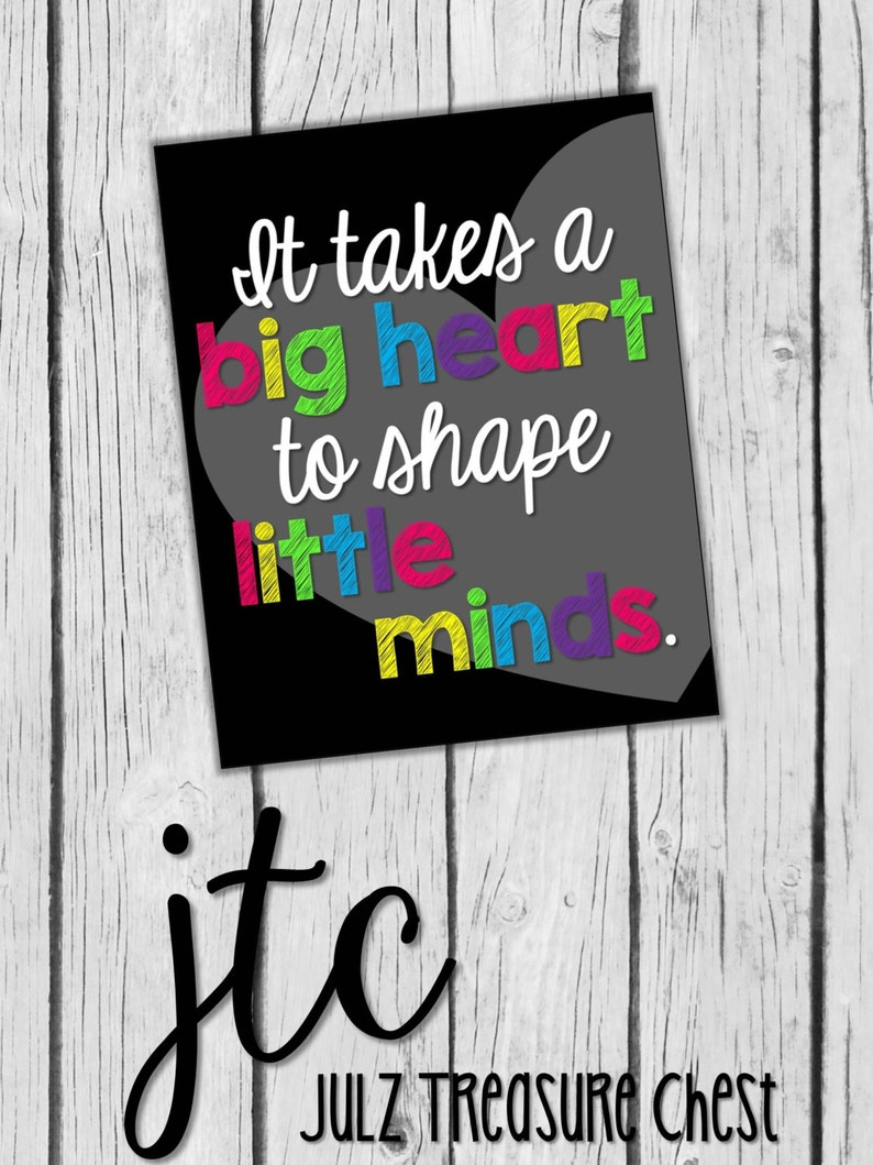 graphic relating to It Takes a Big Heart to Shape Little Minds Printable named It Normally takes a Large Center in the direction of Form Small Minds Estimate ~8X10 Instructor Reward Signal~ Prompt Electronic Printable Obtain