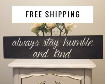 Wooden Sign - Always Stay Humble and Kind - Wedding Gift - Stay Humble and Kind - Gallery Wall - Motivational Quote - Inspirational