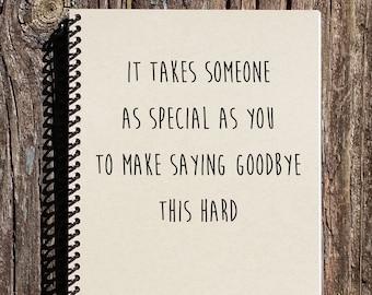 Goodbye Gift - Moving Away Gift - Saying Goodbye Notebook - Going Away Present - Graduation Gift - Saying Goodbye