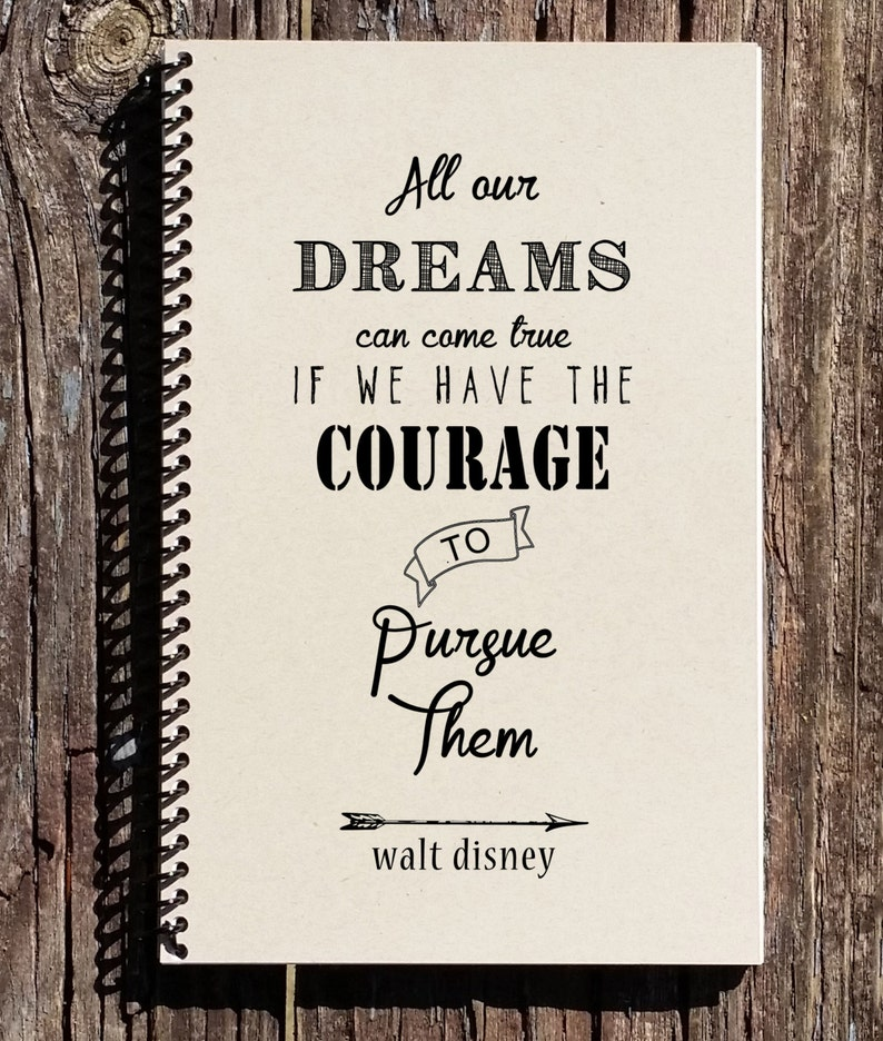 Walt Disney Quote  Disney Notebook  All Our Dreams Can Come image 0