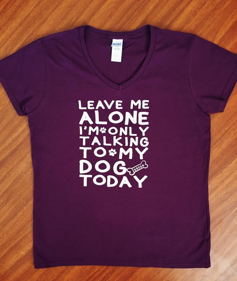 I/'m Only Talking To My Dog Today T-Shirt for Women