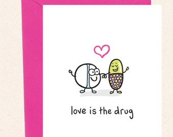 Funny Love card, Cute Anniversary Card, Pun Card, Love is the drug