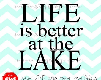 Life is Better at the Lake Design SVG EPS DXF Jpg Png files for Cricut, Silhouette, Vinyl Cutters and Printing Projects