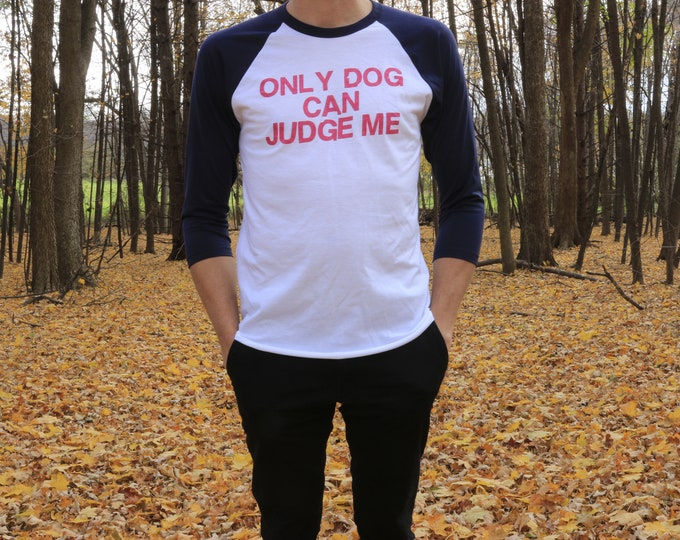 Only Dog Can Judge Me Shirt