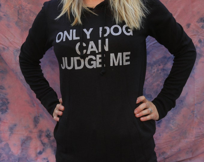 Only Dog Can Judge Me Hooded Shirt
