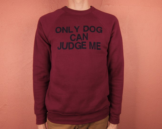 Only Dog Can Judge Me Crewneck