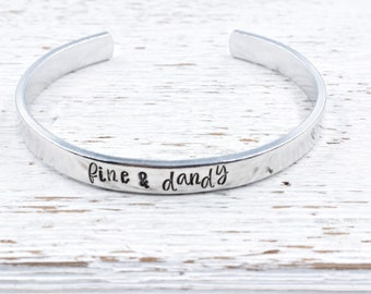 Fine and Dandy Hand Stamped Cuff Bracelet Southern Sayings, Best Friend Gift, Gift for Her, Southern Raised, Positive Vibes