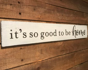 It's Good To Be Home Wooden Sign Farmhouse Wall Decor Home Wall Art