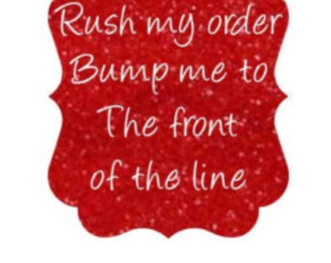 Rush my order-Add to Cart with Desired Listing|Move my order up|Rush purchase|Skip the line|