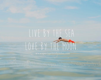 8x10 Live by the Sea Photography Print