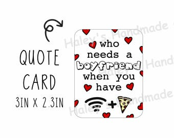Who Needs a Boyfriend Quote Card