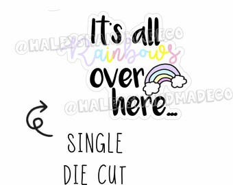 It's All Rainbows Die Cut