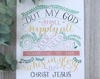 Philippians 4:19 | My God Shall Supply Your Need | Hand Lettered Verse Print