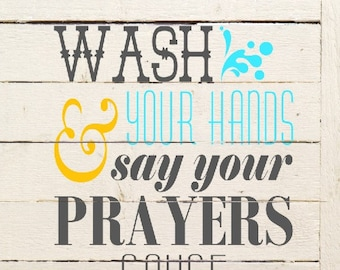 SVG Wash your hands say your prayers / Jesus and germs are everywhere / Wash your hands print / wash your hands PNG / Bathroom sign / EPS