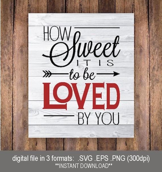 Svg How Sweet It Is To Be Loved By You Valentines Print Png Etsy