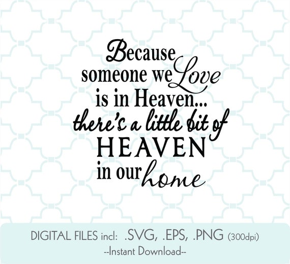 Because Someone We Love Svg Heaven In Our Home Svg Memorial Etsy