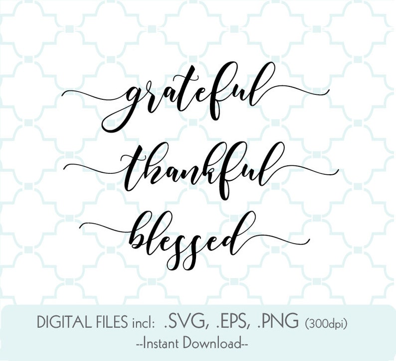 grateful thankful blessed svg, Set of 3 words with extending letters,  farmhouse svg, thankful svg cricut, calligraphy font, blessed svg
