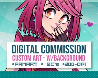 Custom Commission - DIGITAL - Fanart or OC character - W/ Background