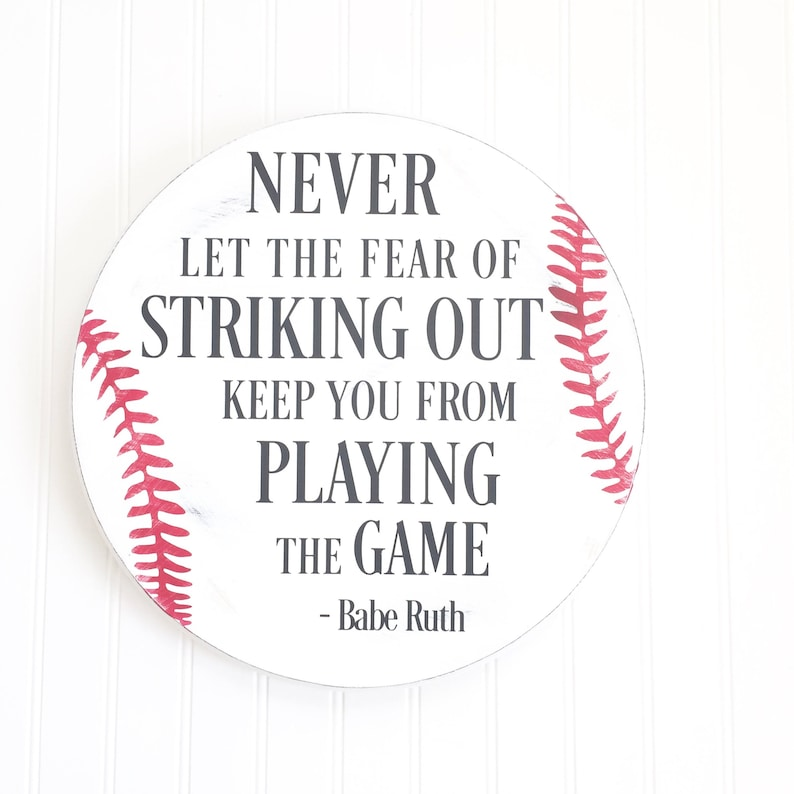 Baseball Sign Never Let The Fear Of Striking Out Keep You Etsy