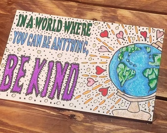 Be Kind Color-Me Postcard - In A World Where You Can Be Anything Be Kind - Adult Coloring - Stationary - Greeting Card - Kindness
