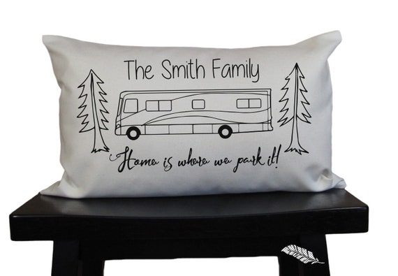 Personalized family RV pillow Home is where we park it camping