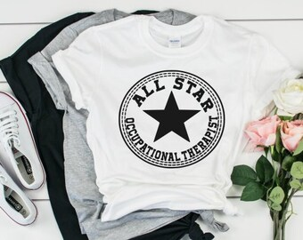 75a8a5b62bf All Star Occupational Therapist Adult Shirt (XS-3XL) Unisex - appreciation,  OT, gift, gifts under 30, tshirt, tee, therapy, graduation gift